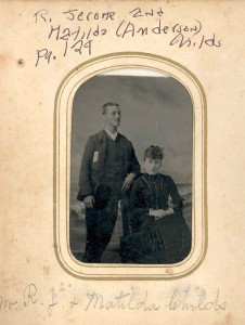 ". R. Jerome Childs and his wife, Matilda (Anderson) Childs, who was a daughter of Richard (""Bud"") Anderson and Sophia Hall (Woodward) Anderson. DE: 94."